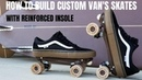 THE BEST WAY TO MAKE CUSTOM VAN'S ROLLER SKATES shoes with a reinforced insole for outside skating