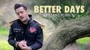 Better Days Upstairs Version Nick Pitera original music video