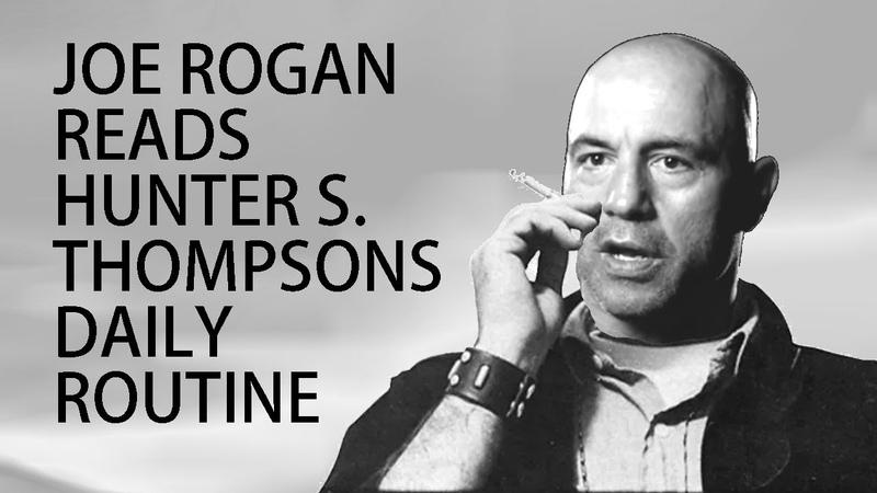 Joe Rogan reads Hunter S Thompsons daily routine