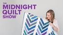 Strip-Pieced Contemporary Chevron Pattern (FREE!) | Find Your MOJO on the Midnight Quilt Show