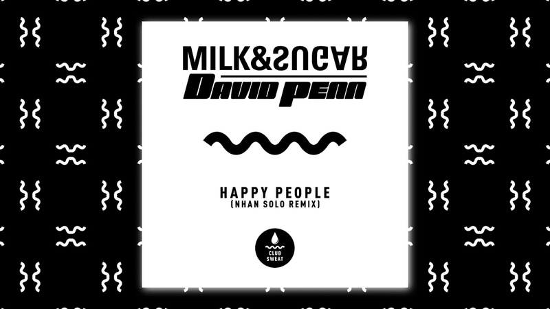 Milk Sugar David Penn - Happy People (Nhan Solo Remix)