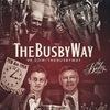 Манчестер Юнайтед | The Busby Way