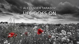 ALEXANDER TARASOV - Life Goes On, Positive Relax Music Healing, Ambient Chill Music