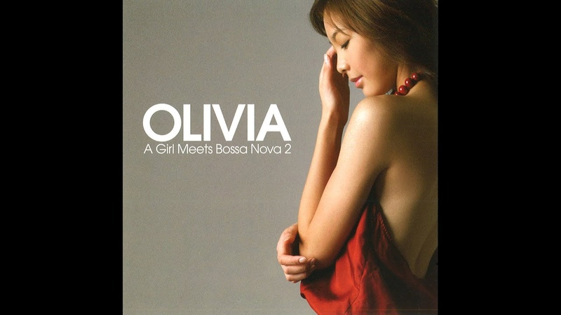 Olivia Ong - A Girl Meets Bossanova 2 (S2S) [Full Album]