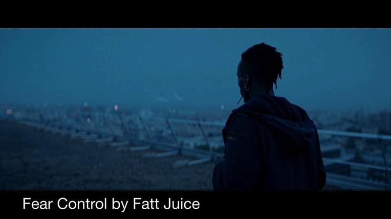 Fear Control by Fatt Juice