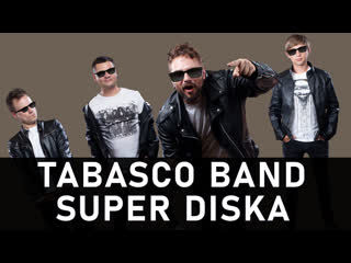 Tabasco band super diskа