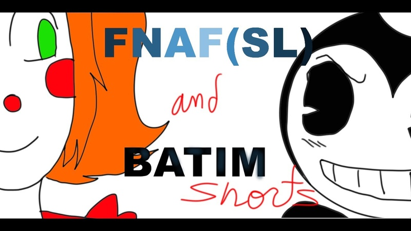 FNAF(SL) and BATIM shorts... (and Spoilers)