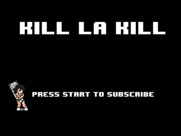 Kill la Kill Opening 1 - Sirius 8-bit NES Remix