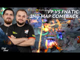 VP vs Fnatic 2nd map Comeback