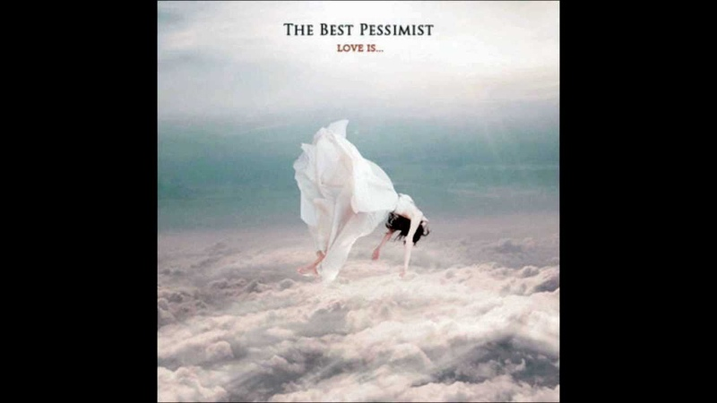 The Best Pessimist - Closeness