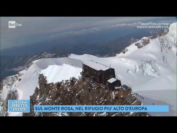 Il rifugio più alto dEuropa È sul Monte Rosa - La vita in diretta estate 20072018