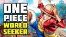One Piece: World Seeker | Есть чего пожевать?