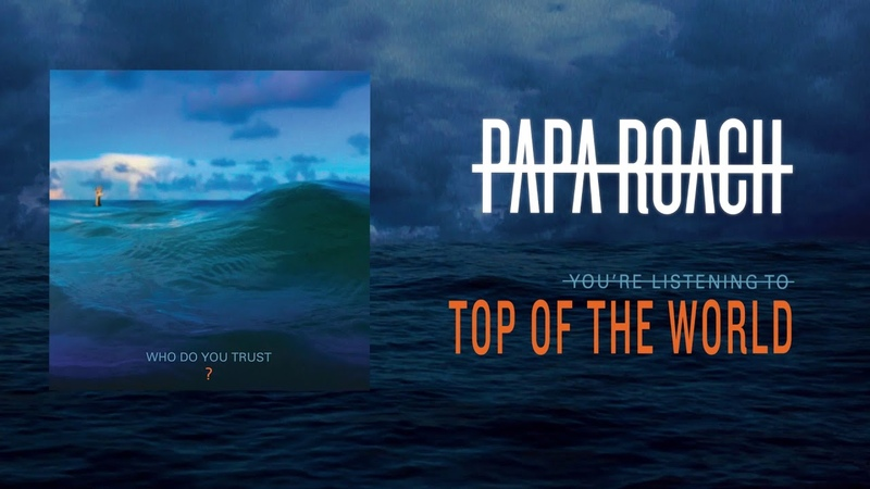 Papa Roach Top of the World Official Audio