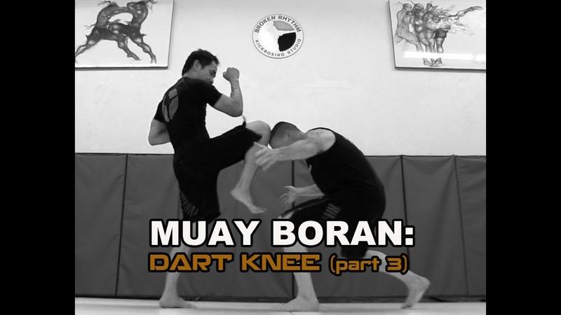 Lesson 99: Muay Boran Dart Knee (part 3)