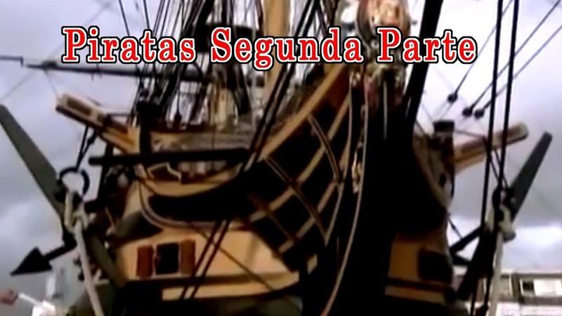 Historia de la piratería tesoros incas y tesoros Aztecas piratas famosos segunda parte