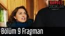Kardeş Çocukları 9 Bölüm Fragman