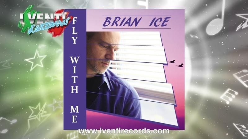 Brian Ice Fly With Me ITALO DISCO 2019