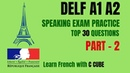 French DELF A1 A2 Speaking Exam Test Practice - Top 30 Questions DELF A1 Production oral Part 2