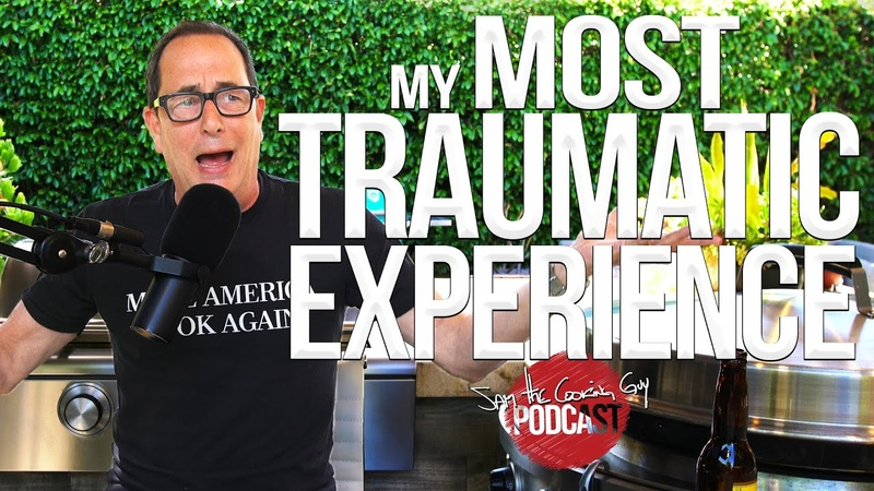 Memorial Day Recipes Most Traumatic Experience Ever SAM THE COOKING GUY PODCAST