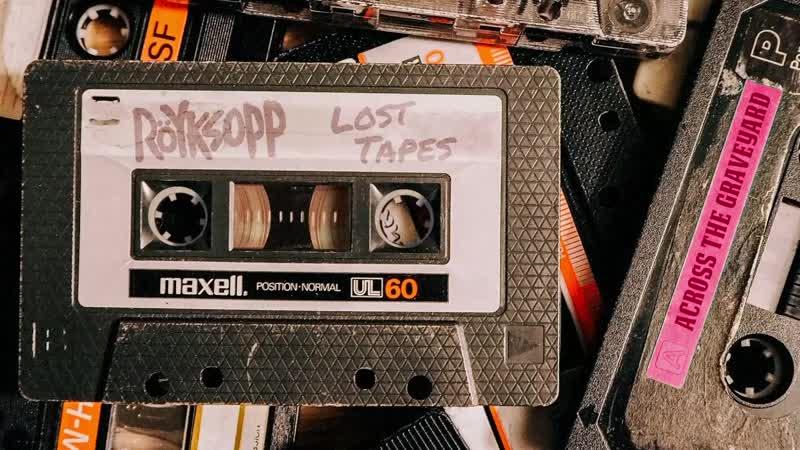 Röyksopp - Across The Graveyard (Lost Tapes)