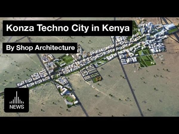 Future Nairobi Konza Techno City in Kenya by Shop Architecture