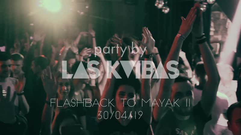 FLASHBACK to MAYAK 2 party by LasKvibas