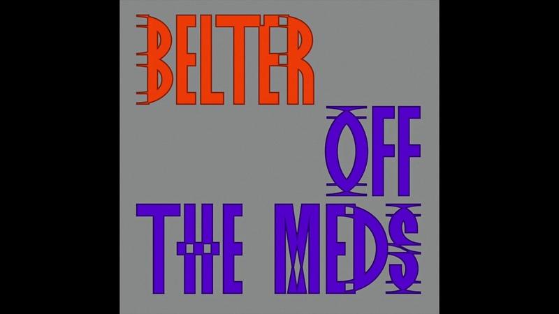 Off The Meds - Belter (Studio Barnhus)
