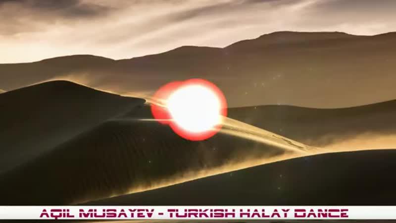 Aqil Musayev Turkish Halay Dance Mix(1).mp4