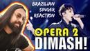 DIMASH! Opera 2 - Reaction Artistic Analysis (SUBS)