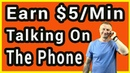 Make $5 Online For Every Minute You Are Talking On The Phone