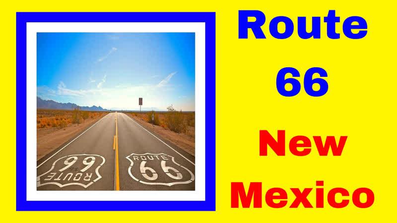 ROAD TRIP 2 On Route 66 through New Mexico to California