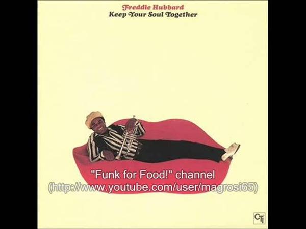 Freddie Hubbard - Keep Your Soul Together (alt. take) - 1973 [Soul-Jazz]