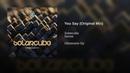 You Say (Original Mix)