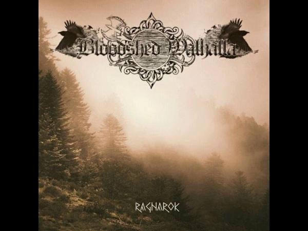 Bloodshed Walhalla - Ragnarok (Full Album)