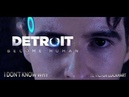 Detroit: Become Human Cosplay Music Video - I Don't Know Why