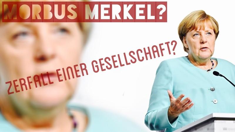 Morbus Merkel Erlebt Jason live den Zerfall einer bürgerlichen Gesellschaft
