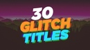 30 Glitch Titles Lower Thirds Free Download After Effects
