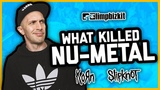 WHAT KILLED NU-METAL Korn, Slipknot, Limp Bizkit