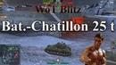 Bat.-Chatillon 25 t - Топ Игра и Топ Урон WoT Blitz