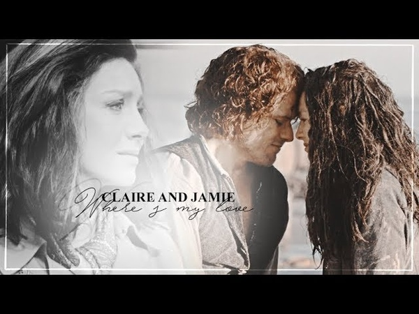 Claire and jamie | where's my love