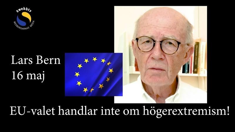 Lars Bern EU valet handlar inte om högerextremism!