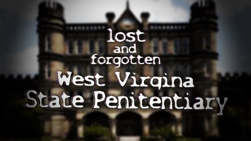 Lost and Forgotten:The West Virginia State Penitentiary