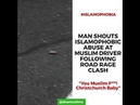 Man shouts Islamophobic abuse at a Muslim driver following road rage clash