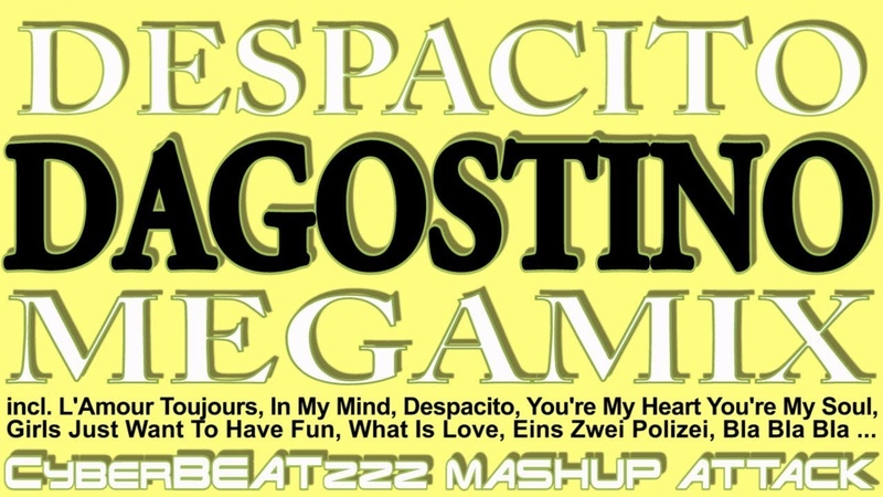 Despacito D'Agostino Megamix - Gigi Dag Modern Talking Cyndi Lauper Haddaway Luis Fonsi CyberBEATzzz