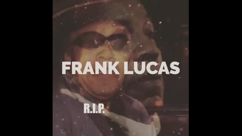 Frank Lucas 9 Eylül 1930 La Grange, Kuzey Karolina - 30 Mayıs 2019 R.i.P.
