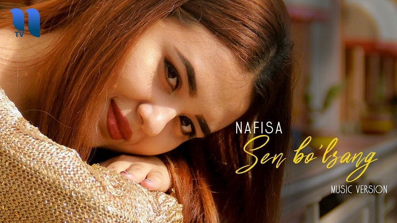 Nafisa - Sen bo'lsang | Нафиса - Сен бўлсанг (music version)