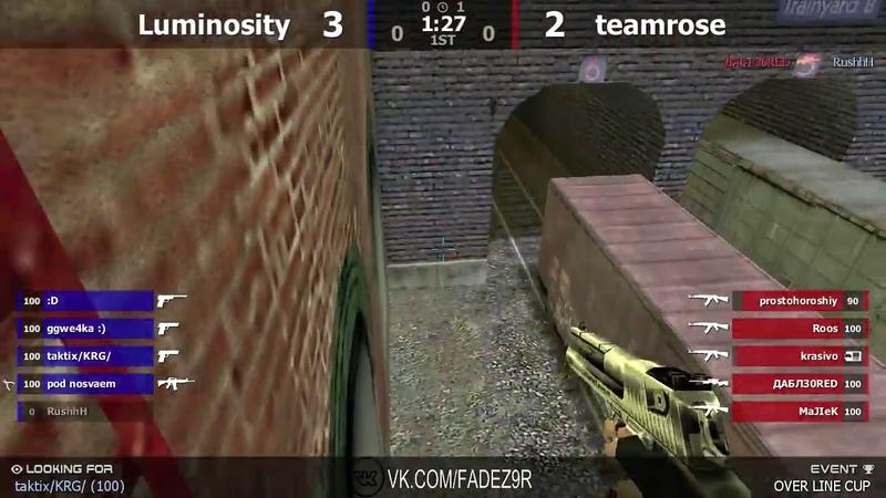 TEAMROSE vs Luminosity [OVERLINE CUP 5] Финал 2map