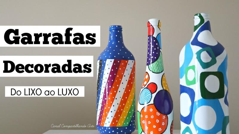 DIY Garrafas decoradas - Artesanato terapia - Do Lixo ao Luxo - Compartilhando Arte