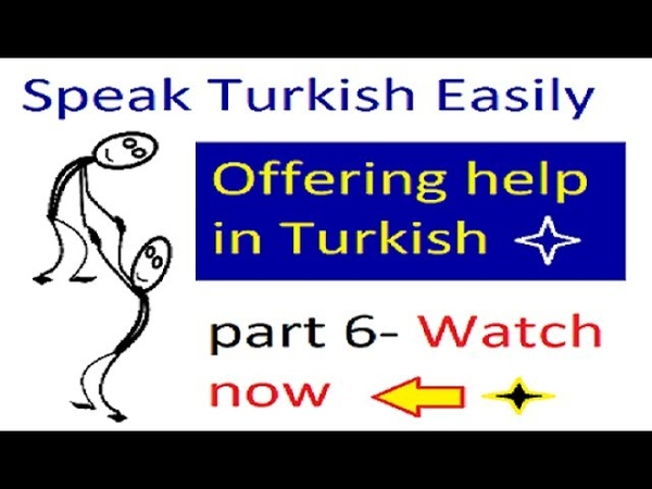 TURKISH LESSONS- Daily Dialogs in Turkish- Offering Help in Turkish