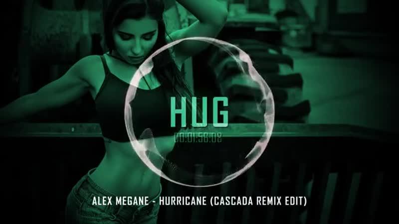 Alex Megane - Hurricane (Cascada Remix Edit)